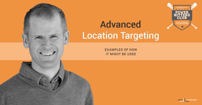 Advanced Location Targeting